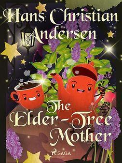 Andersen, Hans Christian - The Elder-Tree Mother, ebook
