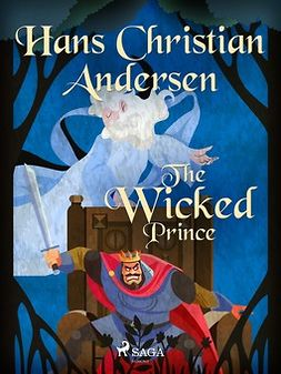 Andersen, Hans Christian - The Wicked Prince, ebook