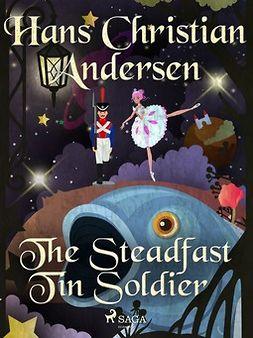 Andersen, Hans Christian - The Steadfast Tin Soldier, ebook