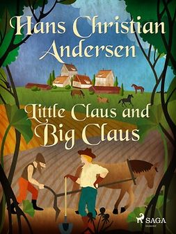 Andersen, Hans Christian - Little Claus and Big Claus, e-bok