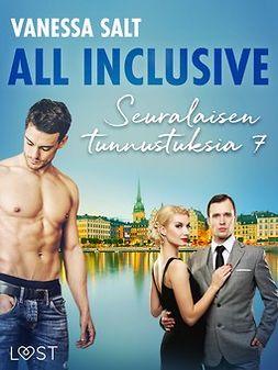 Salt, Vanessa - All inclusive - Seuralaisen tunnustuksia 7, e-kirja