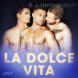 Hermansson, B. J. - La dolce vita - erotisk novell, audiobook