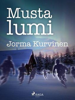Kurvinen, Jorma - Musta lumi, ebook
