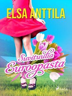Anttila, Elsa - Suvituulia Euroopasta, e-kirja