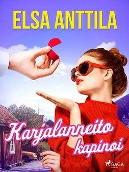 Anttila, Elsa - Karjalanneito kapinoi, e-kirja