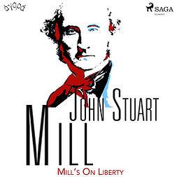 Mill, John Stuart - Mill's On Liberty, audiobook