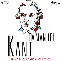 Kant, Immanuel - Kant's Foundations of Ethics, audiobook