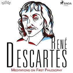 Descartes, René - Descartes' Meditations on First Philosophy, audiobook