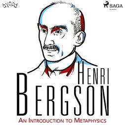 Bergson, Henri - An Introduction to Metaphysics, audiobook