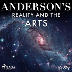 Anderson, Albert A. - Anderson's Reality and the Arts, audiobook