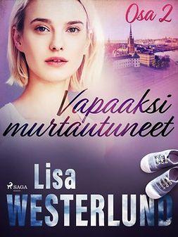 Westerlund, Lisa - Vapaaksi murtautuneet - Osa 2, ebook