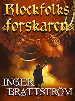 Brattström, Inger - Klockfolks-forskaren, ebook