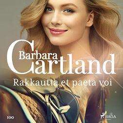 Cartland, Barbara - Rakkautta et paeta voi, äänikirja