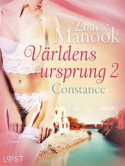 Manook, Louise - Världens ursprung 2: Constance - erotisk novell, ebook