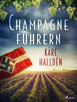 Halldén, Kåre - Champagneführern, e-kirja