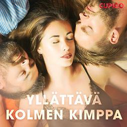 Cupido - Yllättävä kolmen kimppa, äänikirja