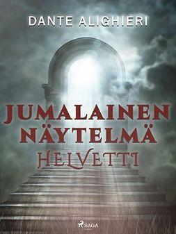 Alighieri, Dante - Jumalainen näytelmä: Helvetti, ebook