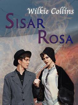 Collins, Wilkie - Sisar Rosa, e-kirja