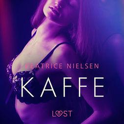 Nielsen, Beatrice - Kaffe - erotisk novell, äänikirja