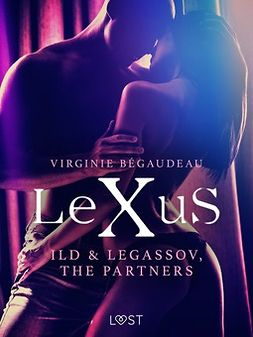 Bégaudeau, Virginie - LeXuS: Ild & Legassov, The Partners - Erotic Dystopia, ebook