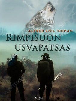 Ingman, Alfred Emil - Rimpisuon usvapatsas, e-kirja