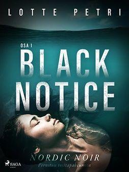 Petri, Lotte - Black notice: Osa 1, e-kirja
