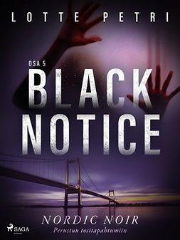 Petri, Lotte - Black notice: Osa 5, e-kirja