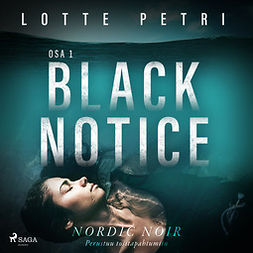 Petri, Lotte - Black notice: Osa 1, äänikirja