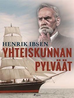 Ibsen, Henrik - Yhteiskunnan pylväät, e-kirja