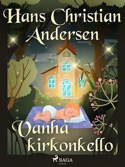Andersen, H. C. - Vanha kirkonkello, e-kirja