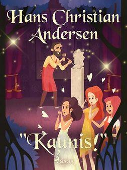 "Andersen, H. C. - ""Kaunis!"", e-kirja"