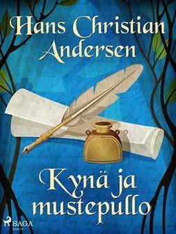 Andersen, H. C. - Kynä ja mustepullo, e-kirja
