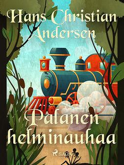 Andersen, H. C. - Palanen helminauhaa, e-kirja