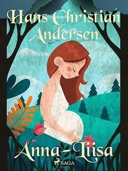 Andersen, H. C. - Anna-Liisa, ebook