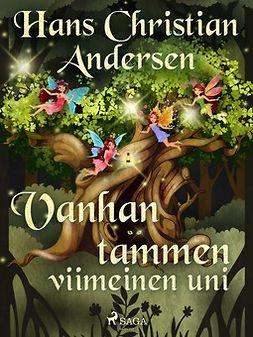Andersen, H. C. - Vanhan tammen viimeinen uni, e-kirja