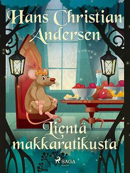 Andersen, H. C. - Lientä makkaratikusta, e-kirja
