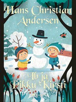 Andersen, H. C. - Ib ja Pikku Kirsti, e-kirja