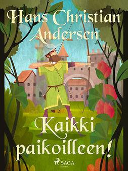 Andersen, H. C. - Kaikki paikoilleen!, e-kirja