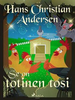 Andersen, H. C. - Se on totinen tosi, ebook
