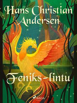 Andersen, H. C. - Feniks-lintu, e-kirja