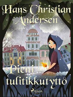 Andersen, H. C. - Pieni tulitikkutyttö, e-kirja