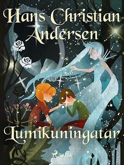 Andersen, H. C. - Lumikuningatar, e-kirja