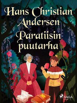 Andersen, H. C. - Paratiisin puutarha, e-kirja
