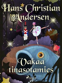 Andersen, H. C. - Vakaa tinasotamies, e-kirja