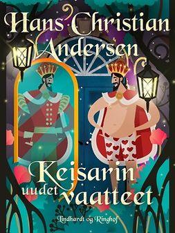 Andersen, H. C. - Keisarin uudet vaatteet, e-kirja