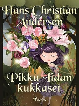 Andersen, H. C. - Pikku Iidan kukkaset, e-kirja
