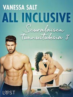 Salt, Vanessa - All inclusive - Seuralaisen tunnustuksia 8, ebook