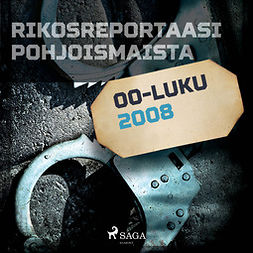 Rantamäki, Tommi - Rikosreportaasi Pohjoismaista 2008, äänikirja