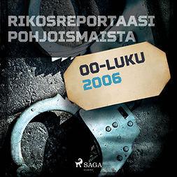 Uutela, Juha - Rikosreportaasi Pohjoismaista 2006, äänikirja