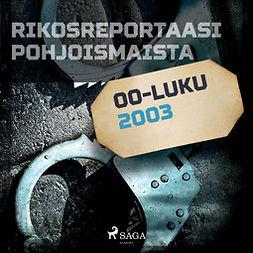 Mäkinen, Jarmo - Rikosreportaasi Pohjoismaista 2003, äänikirja